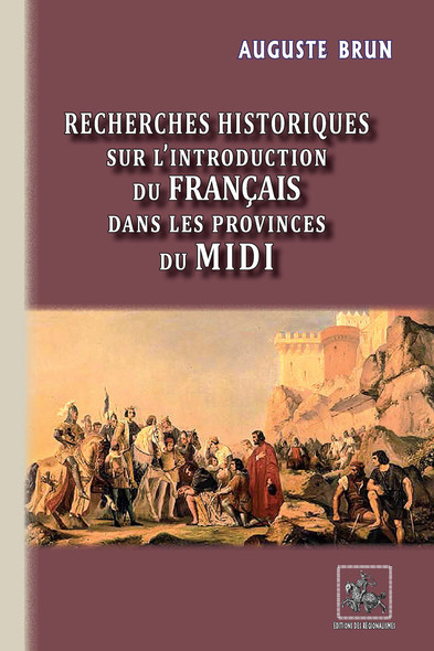 Recherches historiques sur l'introduction du français dans les Provinces du Midi
