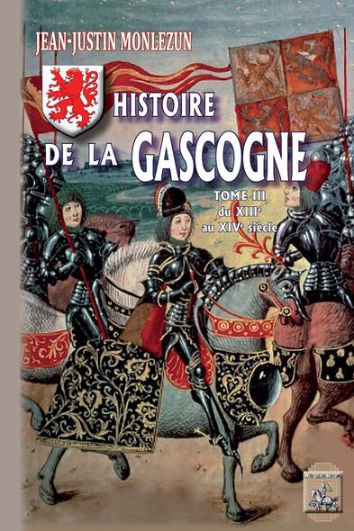 Histoire de la Gascogne (Tome 3) : (XIIIe-XIVe siècles)