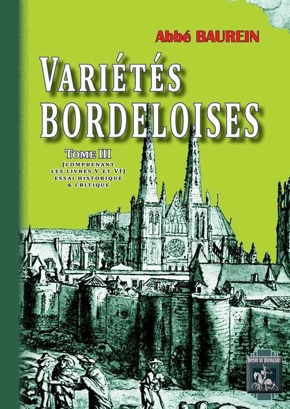 Variétés bordeloises (Tome 3) : comprenant les Livres V & VI