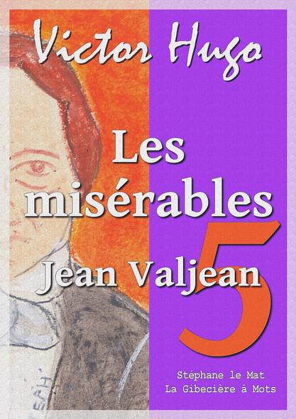 Les misérables : Tome V : Jean Valjean