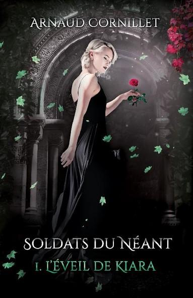 Soldats du Néant, T1: L'éveil de Kiara