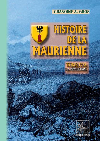 Histoire de la Maurienne (Tome 4-a) : La Révolution