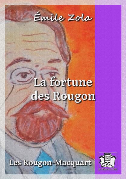 La fortune des Rougon : Les Rougon-Macquart 1/20