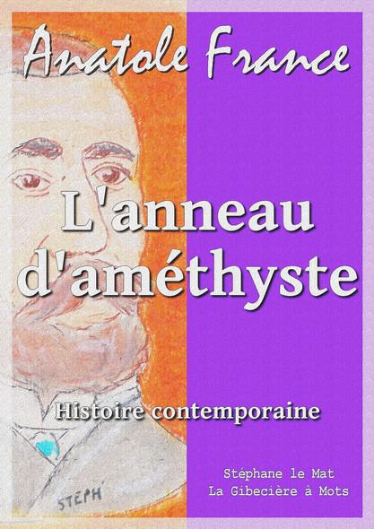 L'anneau d'améthyste : Histoire contemporaine 3/4