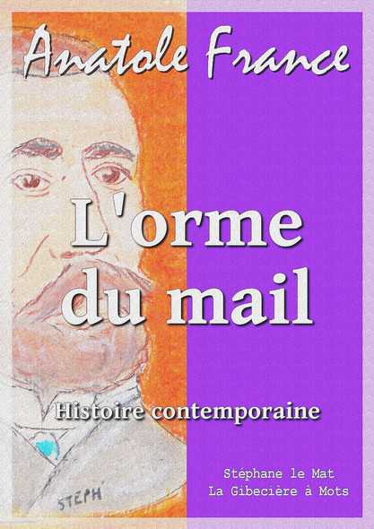 L'orme du mail : Histoire contemporaine 1/4