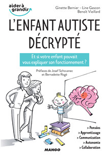 L'enfant autiste décrypté : Et si votre enfant pouvait vous expliquer son fonctionnement ? | Bernier, Ginette