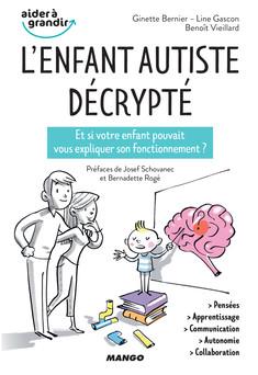 L'enfant autiste décrypté : Et si votre enfant pouvait vous expliquer son fonctionnement ? | Ginette Bernier