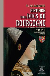 Histoire des Ducs de Bourgogne de la maison de Valois (Tome 7 : Marie de Bourgogne 1477-1482) | de Barante, M.