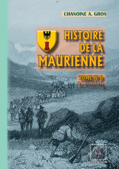 Histoire de la Maurienne (Tome 4-b) : La Révolution