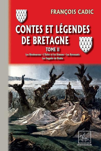Contes et Légendes de Bretagne (Tome 2) : Les Bienheureux • L'Enfer et les démons • Les revenants • les Suppôts du Diable