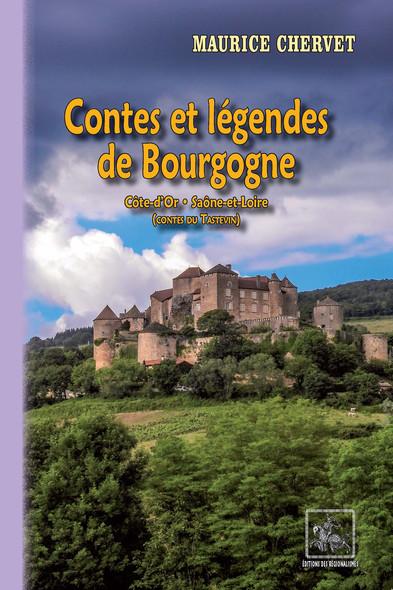 Contes et Légendes de Bourgogne : (Côte d'Or • Saône-et-Loire)