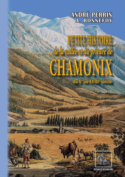 Petite Histoire de la Vallée et du Prieuré de Chamonix : (du Xe au XVIIIe siècle)