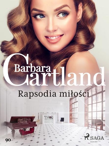 Rapsodia miłości - Ponadczasowe historie miłosne Barbary Cartland