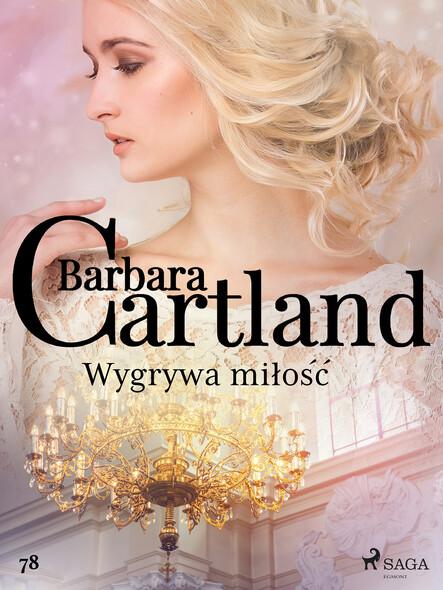 Wygrywa miłość - Ponadczasowe historie miłosne Barbary Cartland