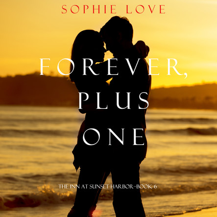 Forever Plus One (The Inn at Sunset Harbor—Book 6)