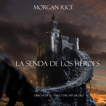 La Senda De Los Héroes (Libro #1 de El Anillo del Hechicero)