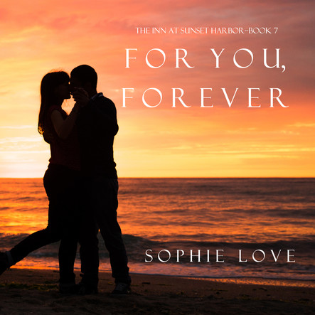 For You Forever (The Inn at Sunset Harbor—Book 7)