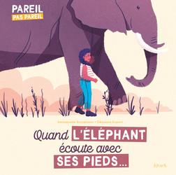 Quand l'éléphant écoute avec ses pieds... | Emmanuelle Grundmann