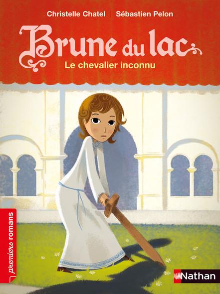 Brune du Lac, le chevalier inconnu - Roman Historique - De 7 à 11 ans