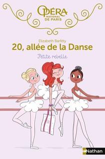 20 allée de la danse : Petite rebelle - Roman Dès 8 ans | Barféty, Elizabeth