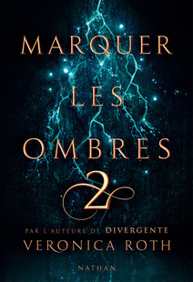Marquer les ombres - Tome 2 - Dès 14 ans | Roth, Veronica