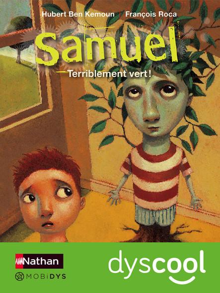 Samuel - Terriblement vert ! - accessible DYS : Dyscool
