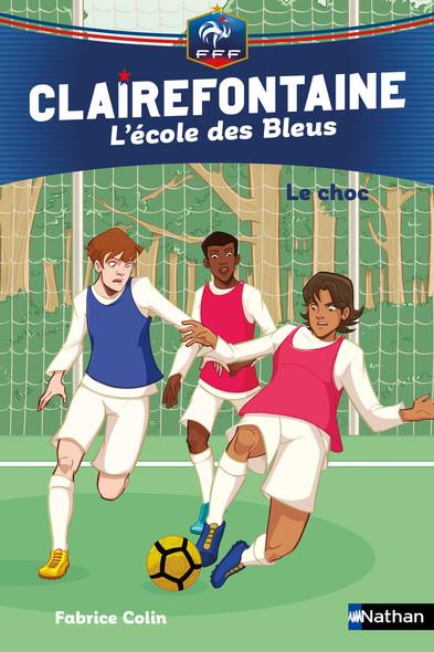 Clairefontaine, L'école des Bleus - Le choc - Fédération Française de Football - Dès 8 ans