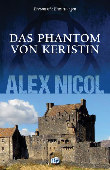 Das Phantom von Keristin : Bretonische Ermittlungen