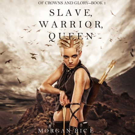 Slave Warrior Queen (Of Crowns and Glory--Book 1)