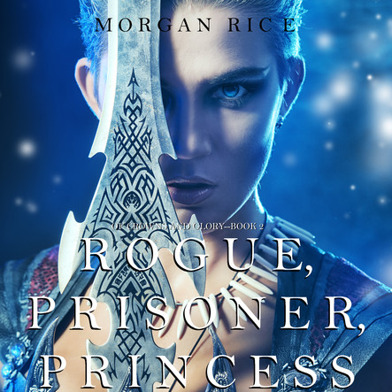 Rogue Prisoner Princess (Of Crowns and Glory—Book 2)