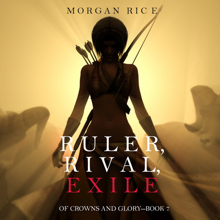 Ruler Rival Exile (Of Crowns and Glory—Book 7)