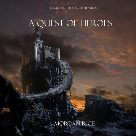 A Quest of Heroes (Book #1 in the Sorcerer's Ring)