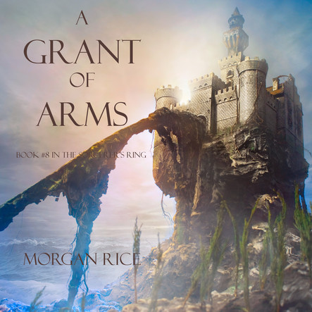 A Grant of Arms (The Sorcerer's Ring #8)