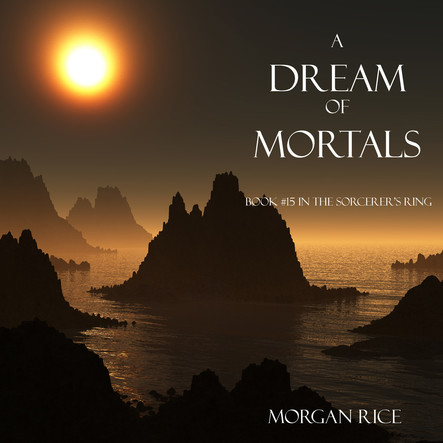 A Dream of Mortals (Book #15 in the Sorcerer's Ring