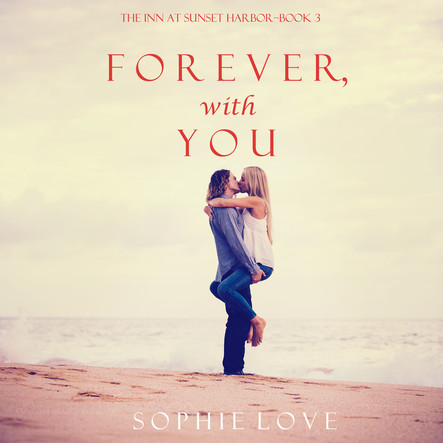 Forever With You (The Inn at Sunset Harbor—Book 3)