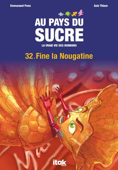 Au Pays du Sucre - Episode 32 - Fine la Nougatine