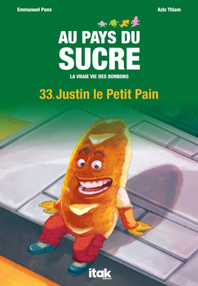 Au Pays du Sucre - Episode 33 - Justin le Petit Pain