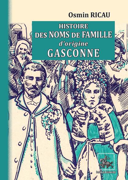 Histoire des Noms de famille d'origine gasconne : (l'exemple de la Bigorre)