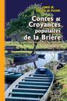 Contes et Croyances de la Brière (Tome Ier) : recueillis à Donges et ses environs
