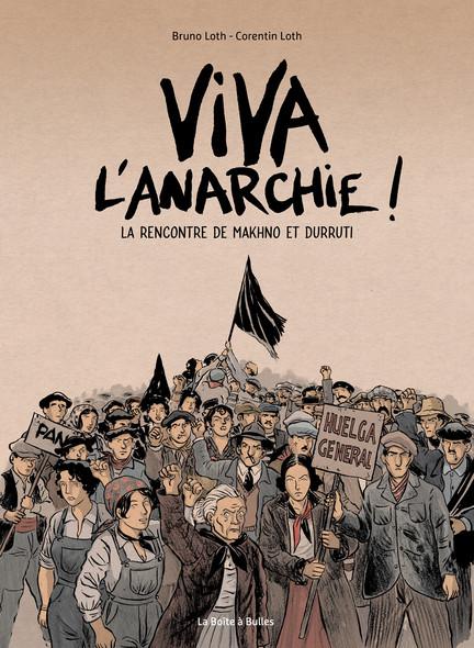 Viva l'anarchie ! La rencontre de Makhno et Durruti