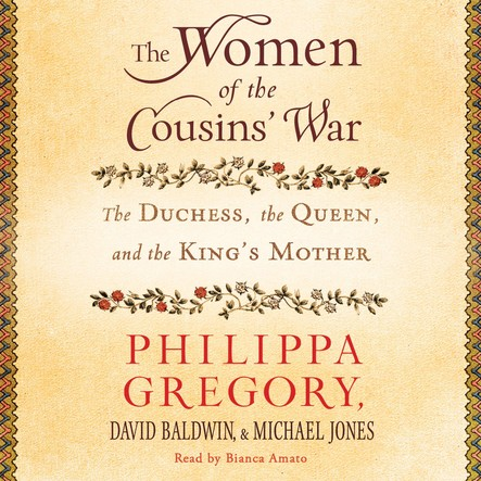 The Women of the Cousins' War : The Duchess, the Queen and the King's Mother