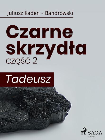 Czarne skrzydła 2 - Tadeusz