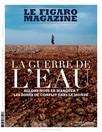 Figaro Magazine : La Guerre de l'Eau