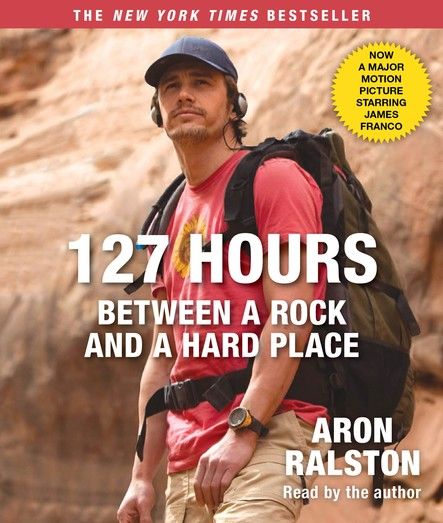 127 Hours Movie Tie- In : Between a Rock and a Hard Place