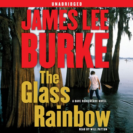 The Glass Rainbow : A Dave Robicheaux Novel