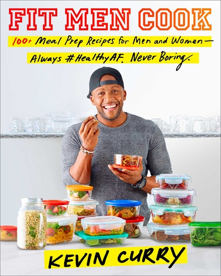 Fit Men Cook : 100 Meal Prep Recipes for Men and Women