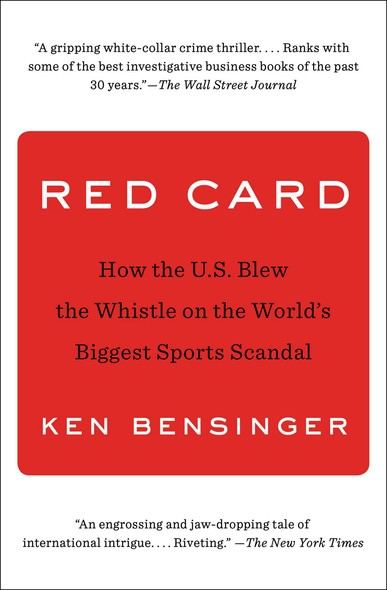 Red Card : How the U.S. Blew the Whistle on the World's Biggest Sports Scandal