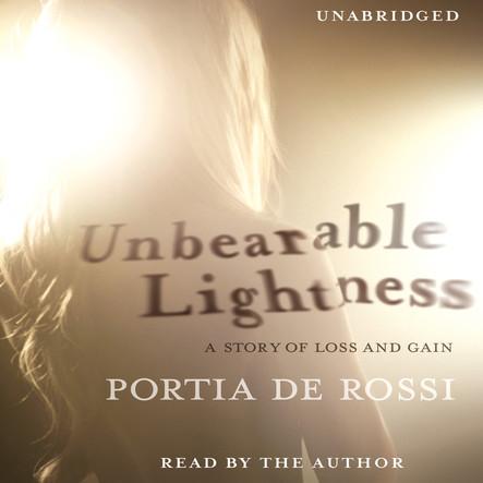Unbearable Lightness : A Story of Loss and Gain