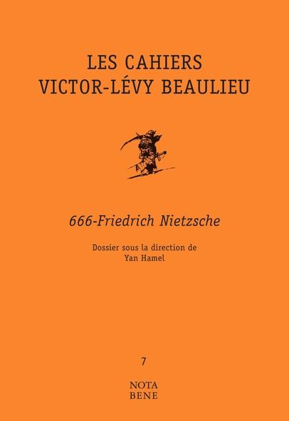 Les Cahiers Victor-Lévy Beaulieu, numéro 7 : 666-Friedrich Nietzsche