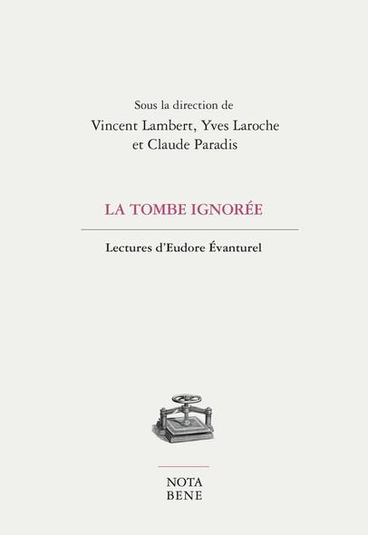 La tombe ignorée : Lectures d'Eudore Évanturel